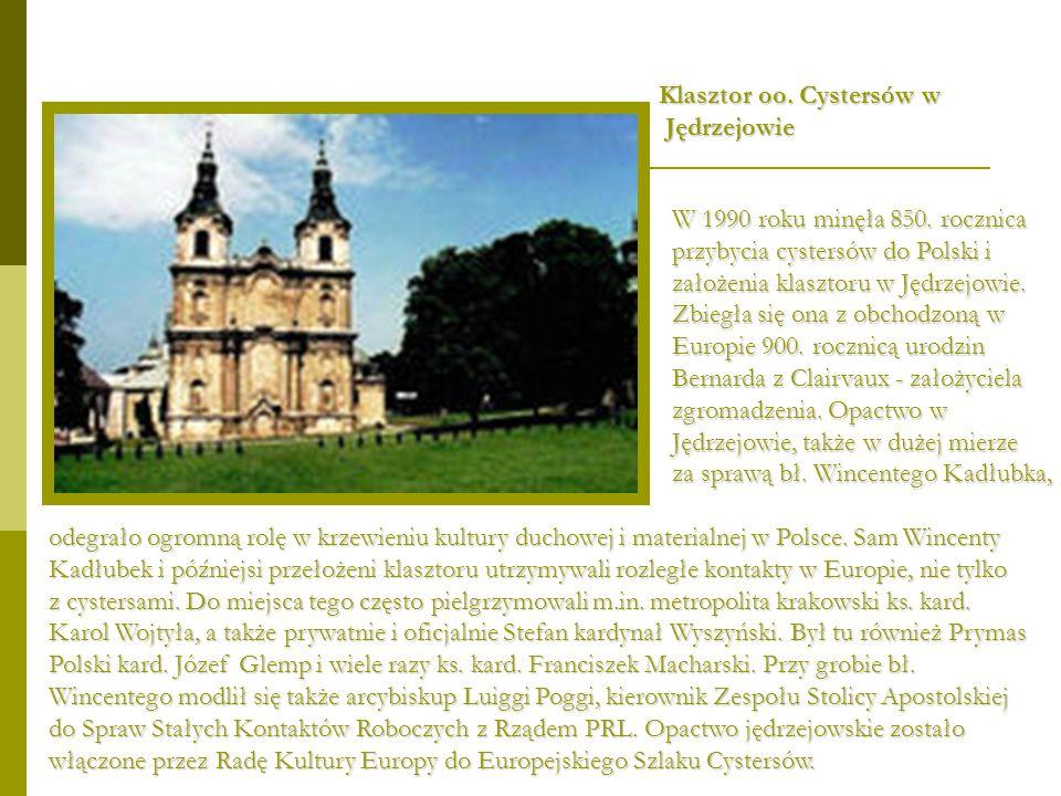 Klasztor oo. Cystersów w Jędrzejowie Jędrzejowie W 1990 roku minęła 850. rocznica przybycia cystersów do Polski i założenia klasztoru w Jędrzejowie. Z