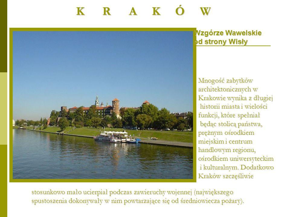 Wzgórze Wawelskie od strony Wisły Mnogość zabytków architektonicznych w Krakowie wynika z długiej historii miasta i wielości historii miasta i wielośc