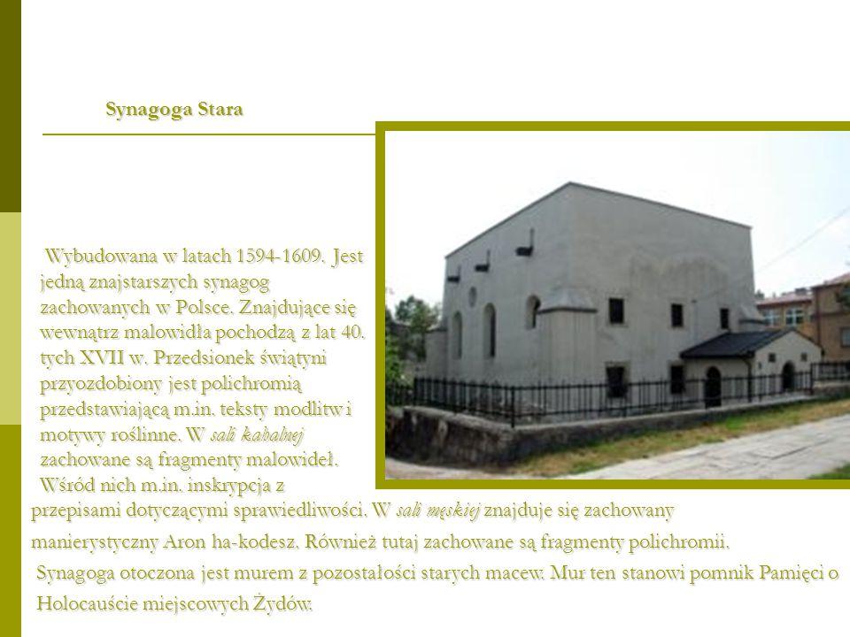 Wybudowana w latach 1594-1609. Jest jedną znajstarszych synagog zachowanych w Polsce. Znajdujące się wewnątrz malowidła pochodzą z lat 40. tych XVII w