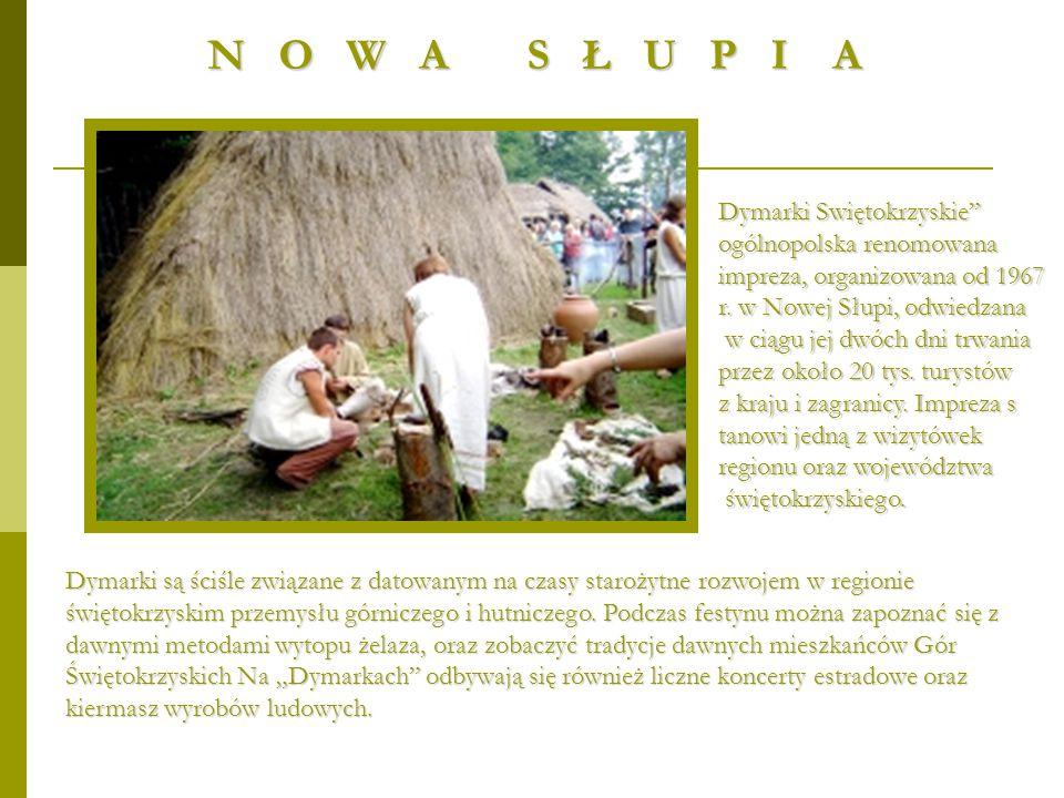 """Dymarki Swiętokrzyskie"""" ogólnopolska renomowana impreza, organizowana od 1967 r. w Nowej Słupi, odwiedzana w ciągu jej dwóch dni trwania w ciągu jej d"""