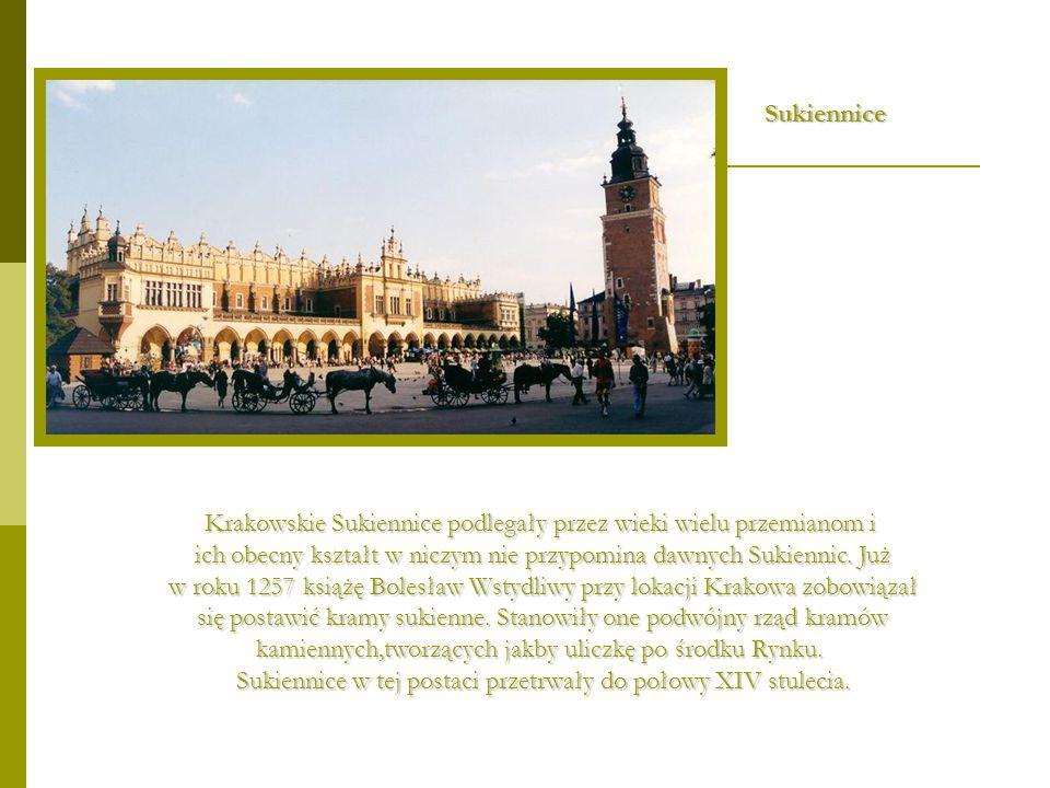 Krakowskie Sukiennice podlegały przez wieki wielu przemianom i ich obecny kształt w niczym nie przypomina dawnych Sukiennic. Już w roku 1257 książę Bo