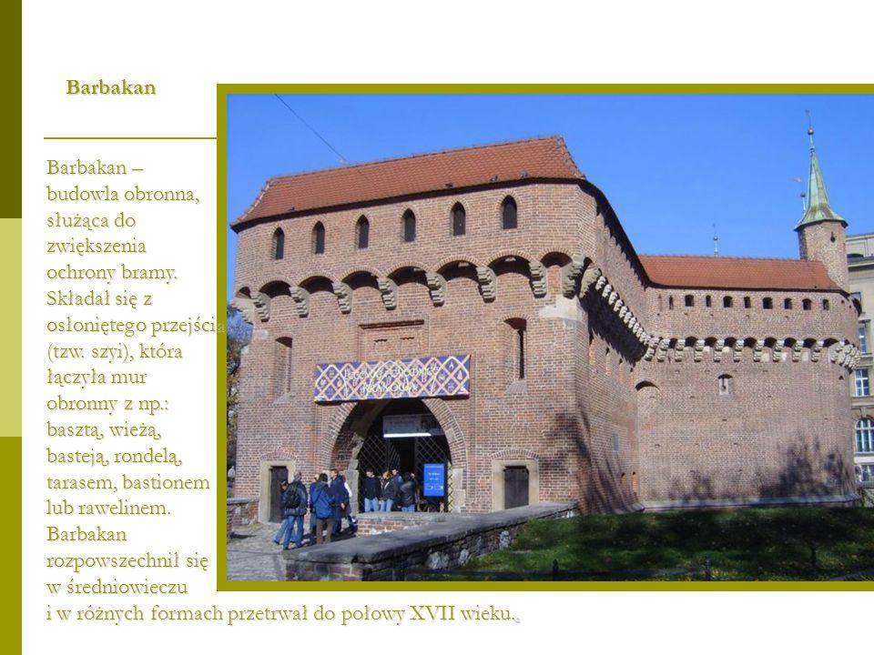 Barbakan – budowla obronna, służąca do zwiększenia ochrony bramy. Składał się z osłoniętego przejścia (tzw. szyi), która łączyła mur obronny z np.: ba