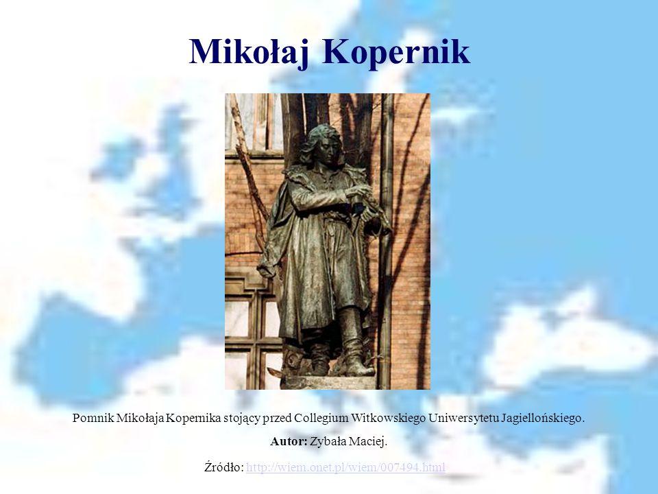 Mikołaj Kopernik Pomnik Mikołaja Kopernika stojący przed Collegium Witkowskiego Uniwersytetu Jagiellońskiego. Autor: Zybała Maciej. Źródło: http://wie