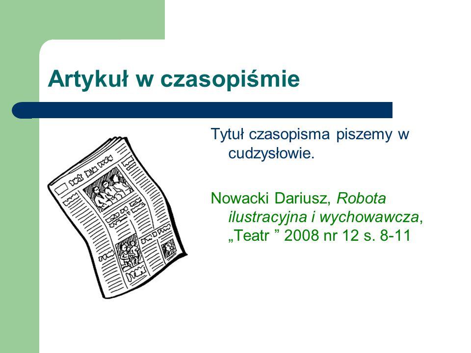 Artykuł w czasopiśmie Tytuł czasopisma piszemy w cudzysłowie.