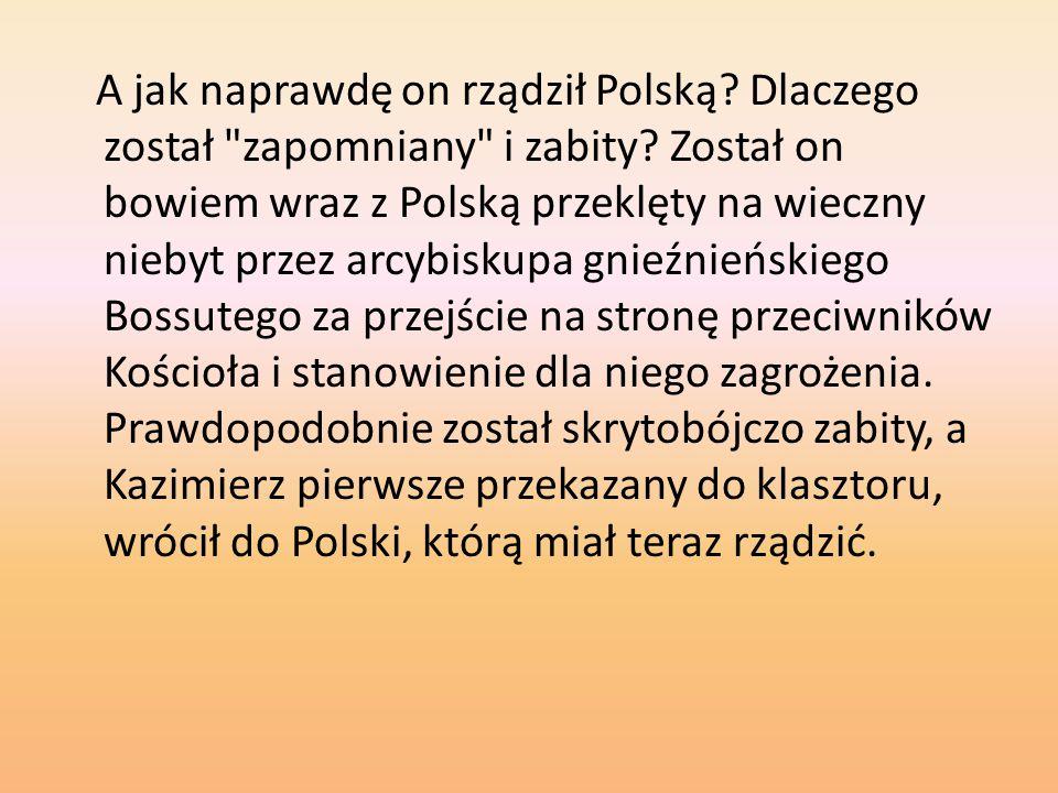 A jak naprawdę on rządził Polską? Dlaczego został
