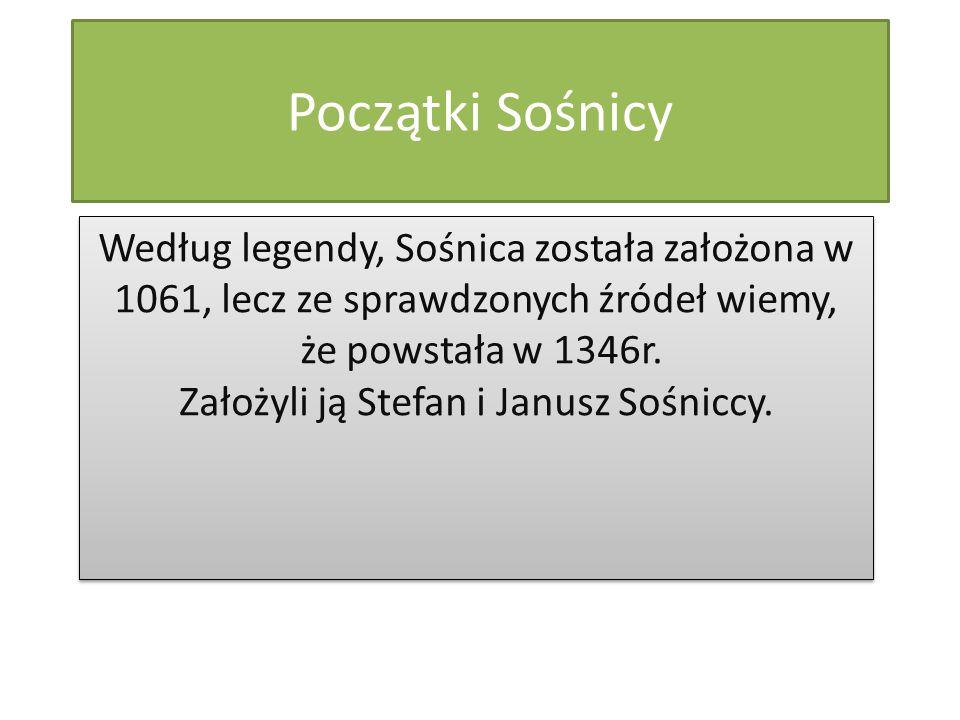 Początki Sośnicy Według legendy, Sośnica została założona w 1061, lecz ze sprawdzonych źródeł wiemy, że powstała w 1346r. Założyli ją Stefan i Janusz