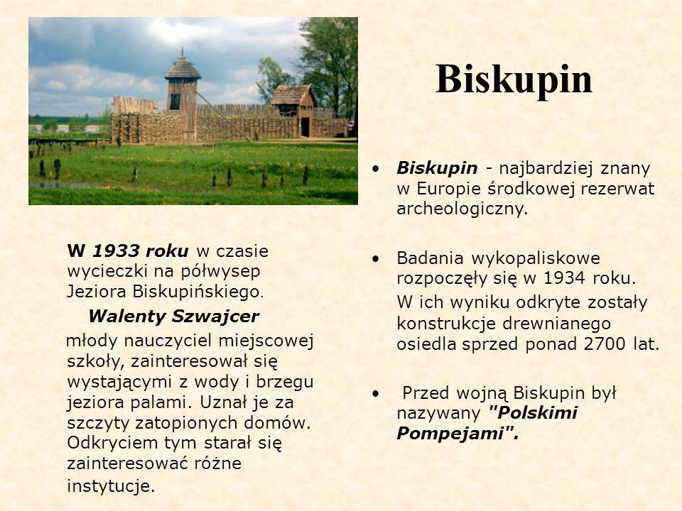 Biskupin Biskupin - najbardziej znany w Europie środkowej rezerwat archeologiczny. Badania wykopaliskowe rozpoczęły się w 1934 roku. W ich wyniku odkr