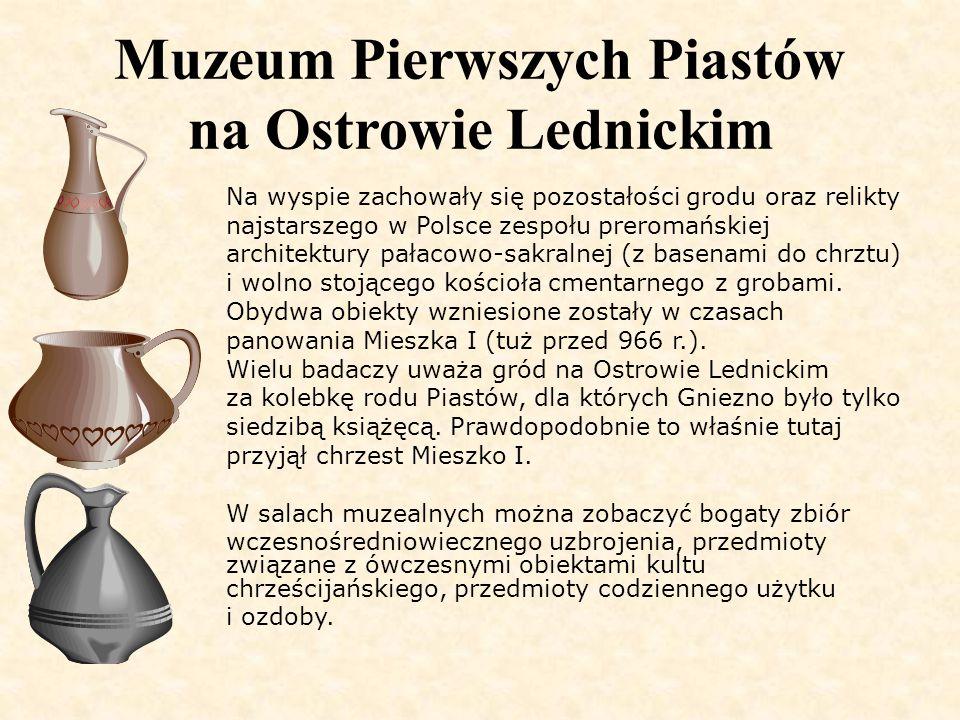 Muzeum Pierwszych Piastów na Ostrowie Lednickim Na wyspie zachowały się pozostałości grodu oraz relikty najstarszego w Polsce zespołu preromańskiej ar
