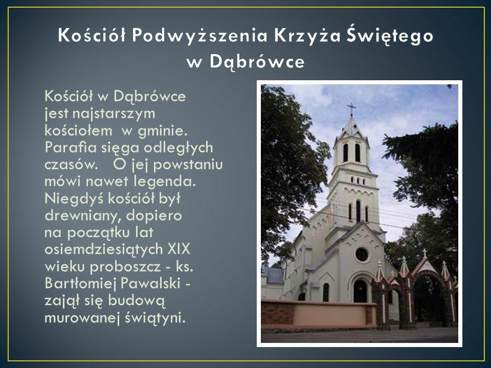 Kościół w Dąbrówce jest najstarszym kościołem w gminie. Parafia sięga odległych czasów. O jej powstaniu mówi nawet legenda. Niegdyś kościół był drewnia