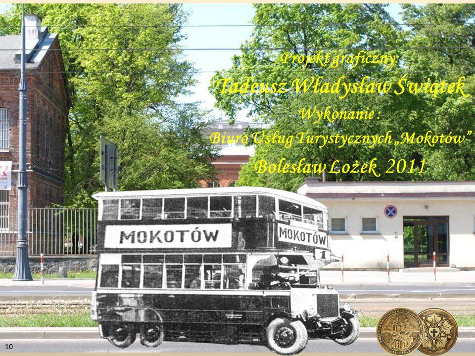 """10 Projekt graficzny: Tadeusz Władysław Świątek Wykonanie : Biuro Usług Turystycznych """"Mokotów"""" Bolesław Lożek 2011"""