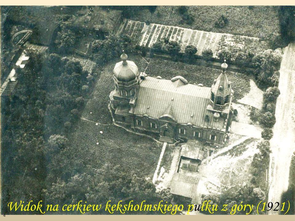 Widok na cerkiew keksholmskiego pułku z góry (1921) 4