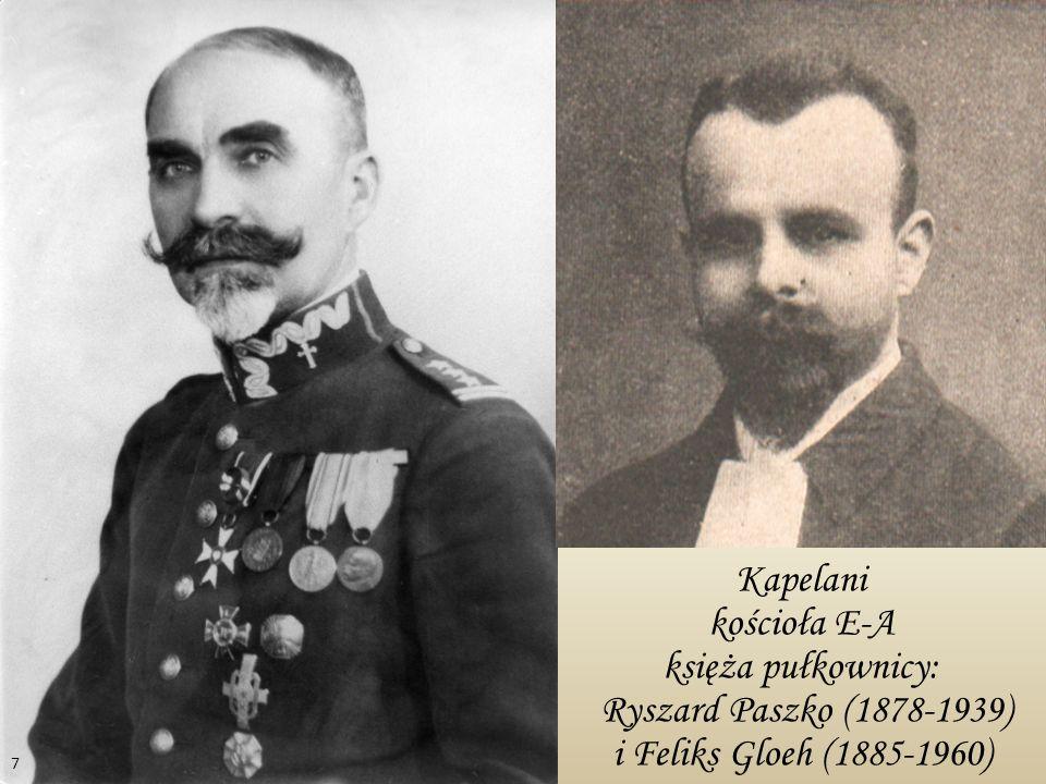 Kapelani kościoła E-A księża pułkownicy: Ryszard Paszko (1878-1939) i Feliks Gloeh (1885-1960) 7