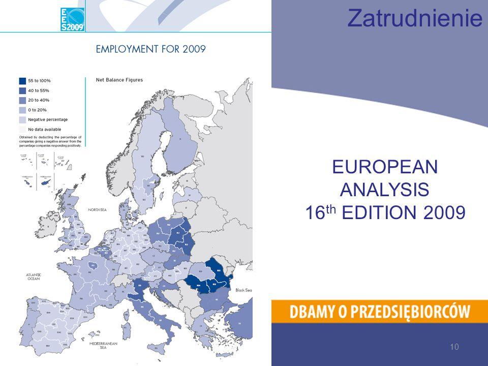 EUROPEAN ANALYSIS 16 th EDITION 2009 Zatrudnienie 10