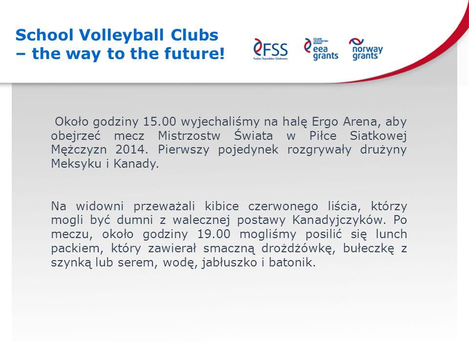Wymiana młodzieży – Szczecin 08 – 11.09.2014 r.School Volleyball Clubs – the way to the future.