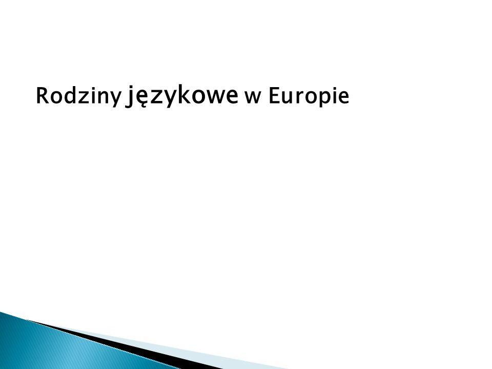 Języki germańskieJęzyki romańskieJęzyki słowiańskie Szwedzki Norweski Duński Islandzki Niemiecki Niderlandzki Fryzyjski Angielski Hiszpański Portugalski Francuski Włoski Rumuński Polski Czeski Słowacki Rosyjski Białoruski Ukraiński Serbski Chorwacki Słoweński Bułgarski Macedoński