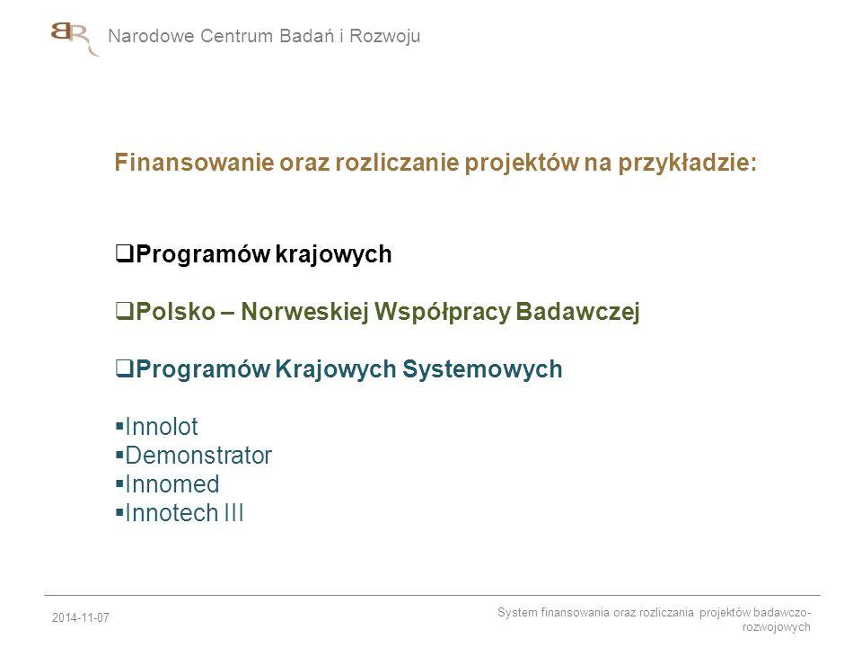 Narodowe Centrum Badań i Rozwoju Finansowanie oraz rozliczanie projektów na przykładzie:  Programów krajowych  Polsko – Norweskiej Współpracy Badawc