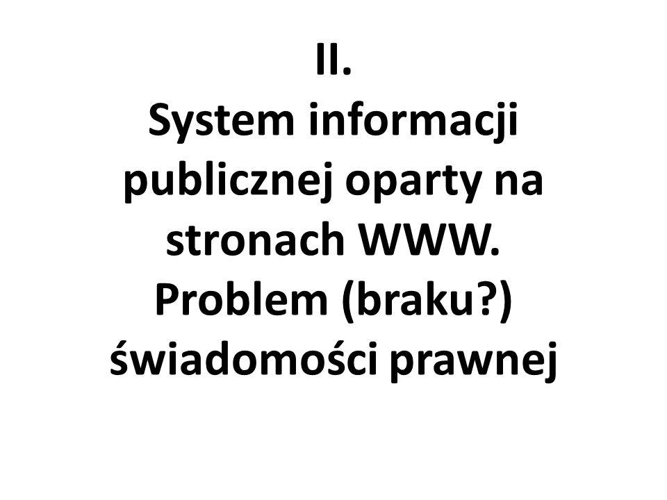 II. System informacji publicznej oparty na stronach WWW. Problem (braku?) świadomości prawnej