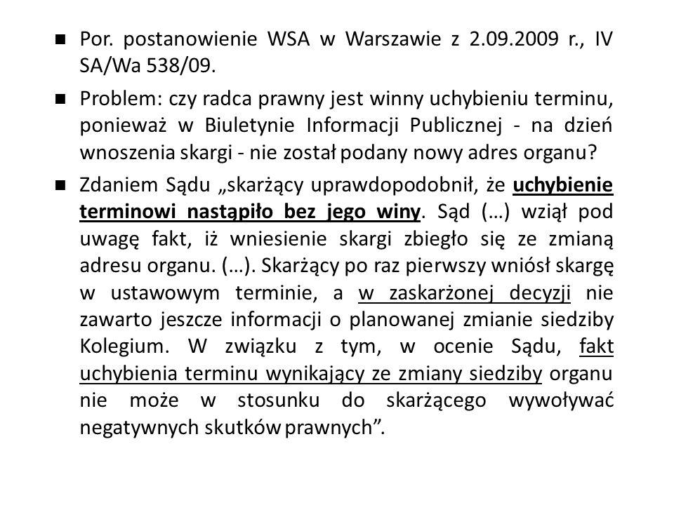 Por.postanowienie WSA w Warszawie z 2.09.2009 r., IV SA/Wa 538/09.