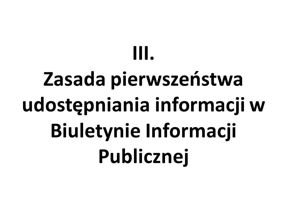III. Zasada pierwszeństwa udostępniania informacji w Biuletynie Informacji Publicznej