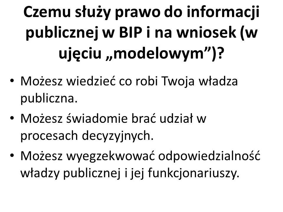 """Czemu służy prawo do informacji publicznej w BIP i na wniosek (w ujęciu """"modelowym )."""