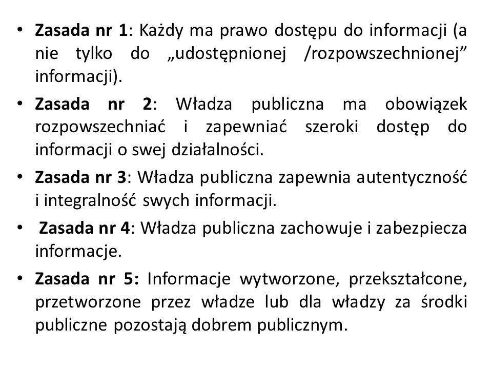 """Zasada nr 1: Każdy ma prawo dostępu do informacji (a nie tylko do """"udostępnionej /rozpowszechnionej informacji)."""