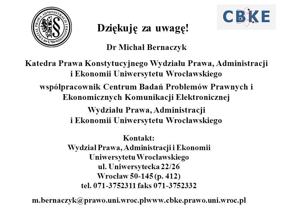 Dziękuję za uwagę. Kontakt: Wydział Prawa, Administracji i Ekonomii Uniwersytetu Wrocławskiego ul.