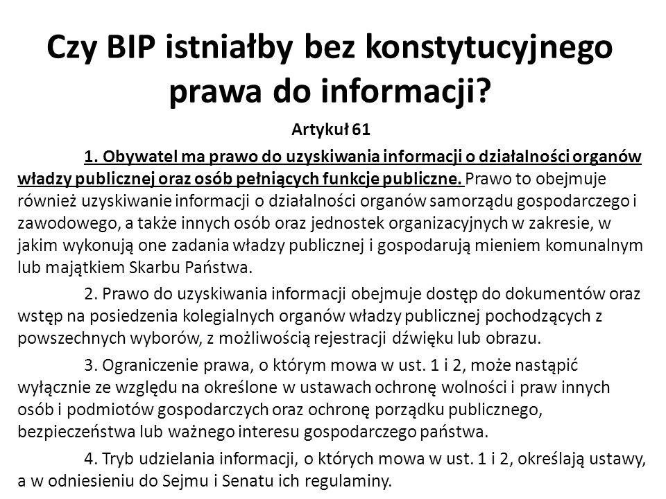 Czy BIP istniałby bez konstytucyjnego prawa do informacji.