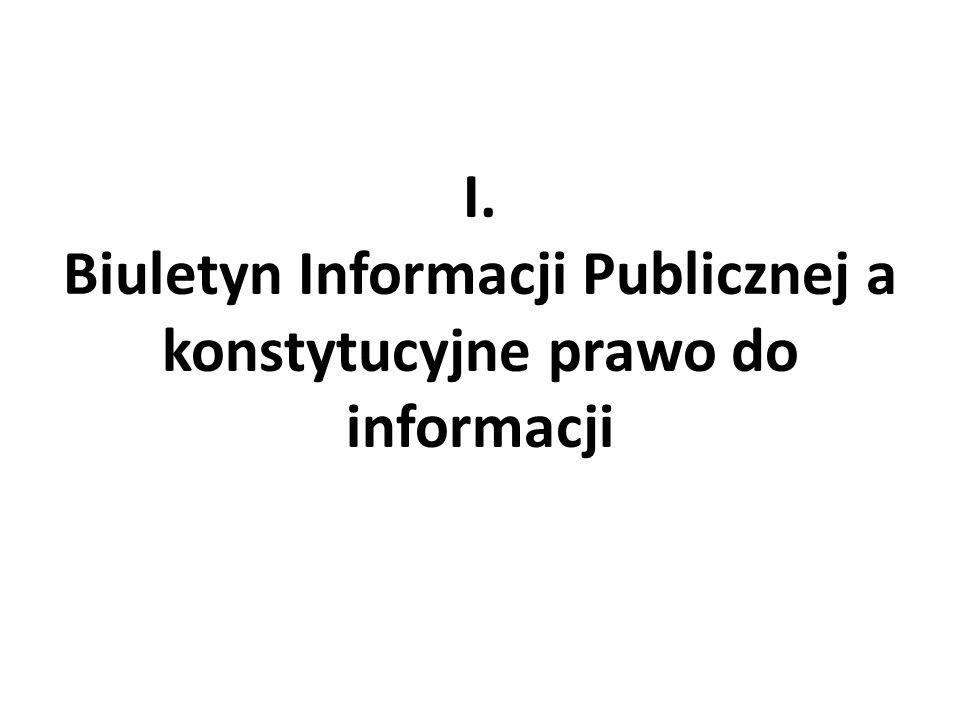 I. Biuletyn Informacji Publicznej a konstytucyjne prawo do informacji