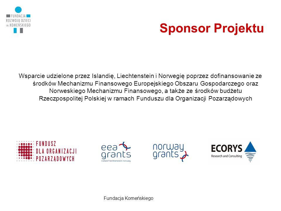 Sponsor Projektu Wsparcie udzielone przez Islandię, Liechtenstein i Norwegię poprzez dofinansowanie ze środków Mechanizmu Finansowego Europejskiego Ob