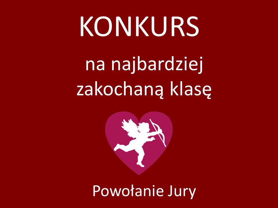 KONKURS na najbardziej zakochaną klasę Powołanie Jury