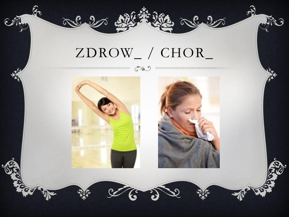 ZDROW_ / CHOR_