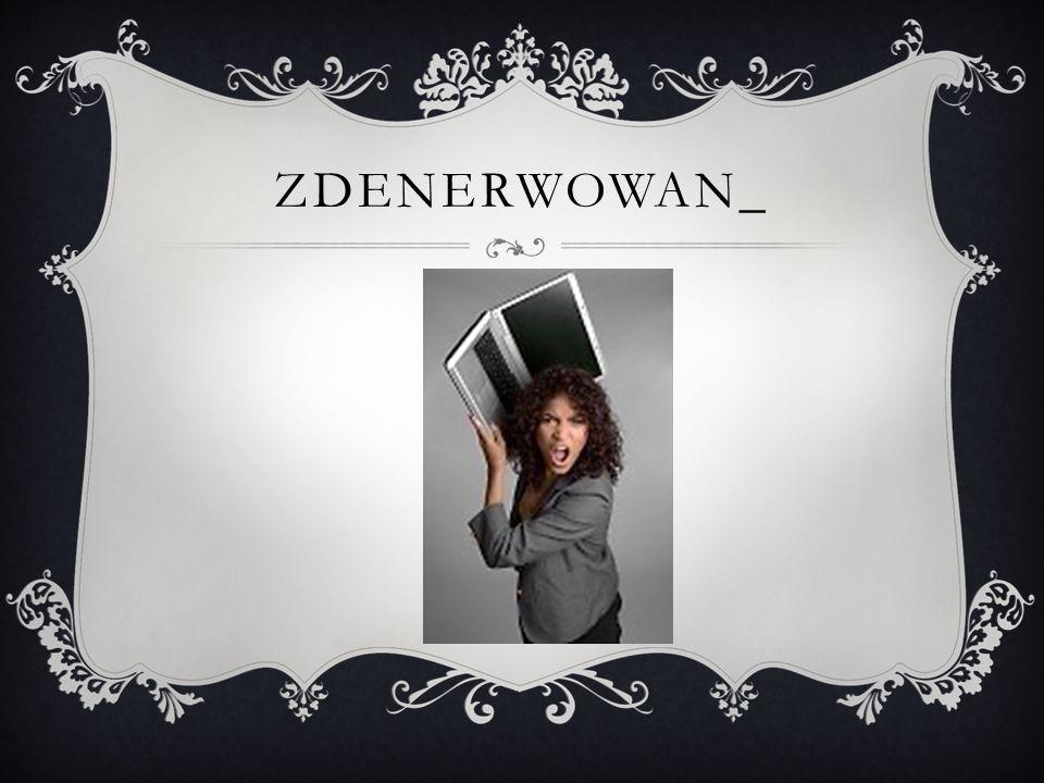 ZDENERWOWAN_