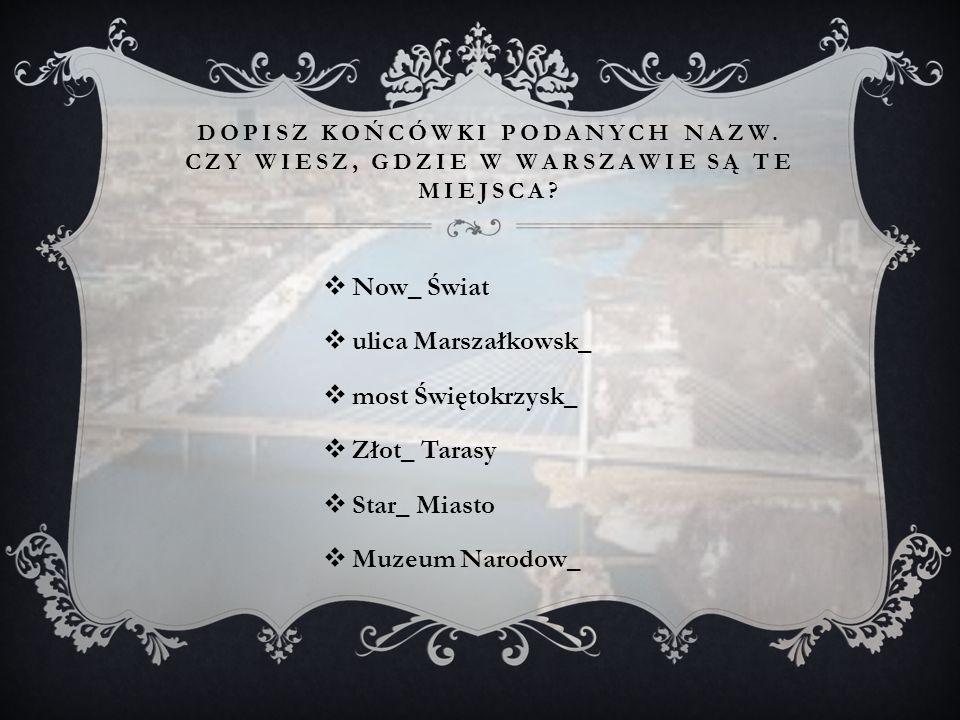  Uniwersytet Warszawsk_  Krakowsk_ Przedmieście  Park Łazienkowsk_  Ulica Dług_  Aleje Jerozolimsk_  Dworzec Centraln_