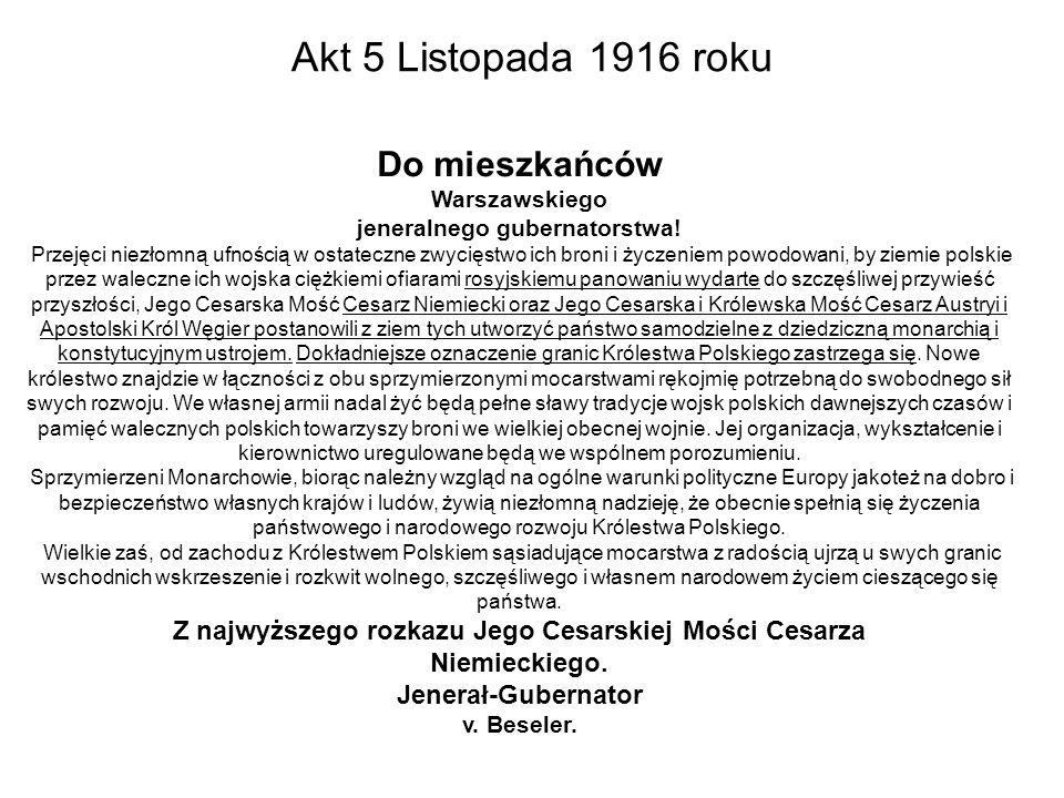 Akt 5 Listopada 1916 roku Do mieszkańców Warszawskiego jeneralnego gubernatorstwa.