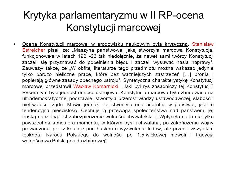 Krytyka parlamentaryzmu w II RP-ocena Konstytucji marcowej Ocena Konstytucji marcowej w środowisku naukowym była krytyczna.
