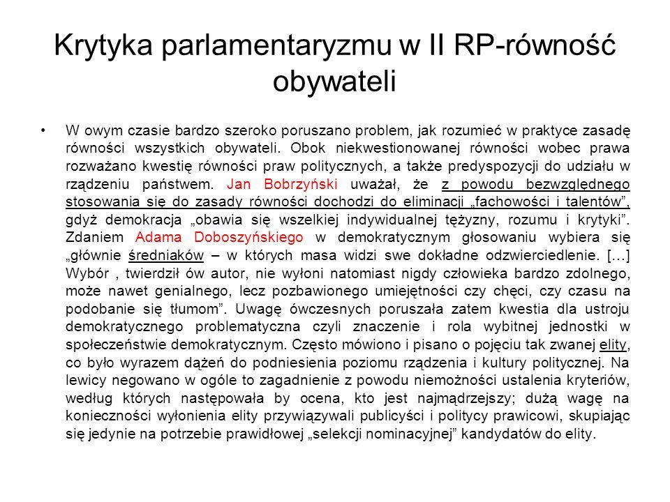 Krytyka parlamentaryzmu w II RP-równość obywateli W owym czasie bardzo szeroko poruszano problem, jak rozumieć w praktyce zasadę równości wszystkich obywateli.