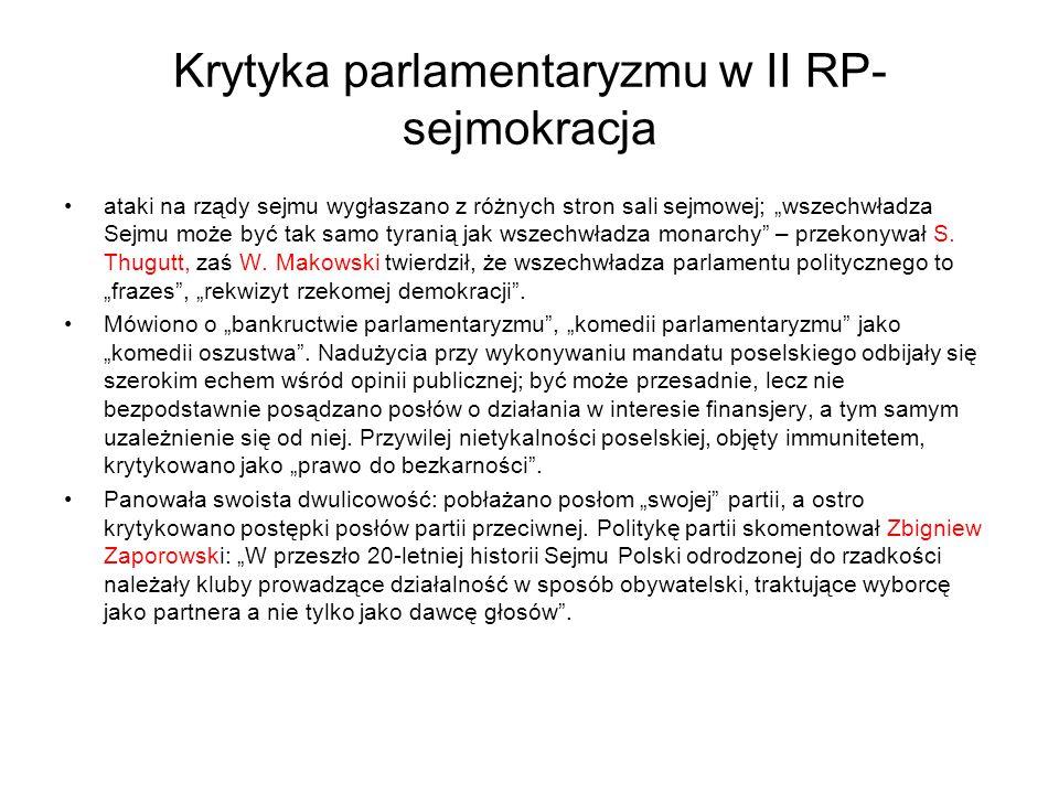 """Krytyka parlamentaryzmu w II RP- sejmokracja ataki na rządy sejmu wygłaszano z różnych stron sali sejmowej; """"wszechwładza Sejmu może być tak samo tyranią jak wszechwładza monarchy – przekonywał S."""