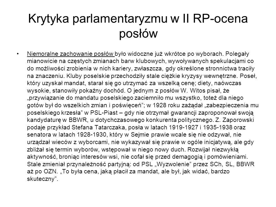 Krytyka parlamentaryzmu w II RP-ocena posłów Niemoralne zachowanie posłów było widoczne już wkrótce po wyborach.