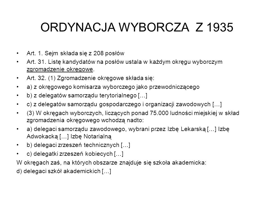ORDYNACJA WYBORCZA Z 1935 Art.1. Sejm składa się z 208 posłów Art.