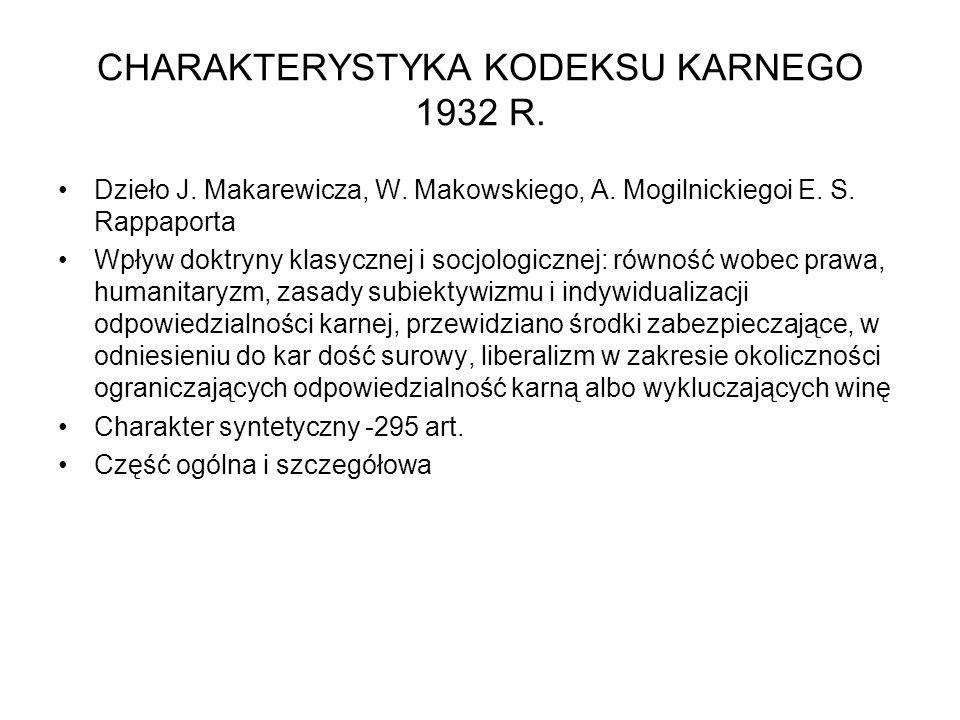 CHARAKTERYSTYKA KODEKSU KARNEGO 1932 R.Dzieło J. Makarewicza, W.