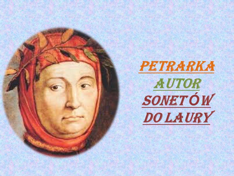 Francesco Petrarca urodzi ł si ę 20 lipca 1304 r.w Arrezo, zmar ł 19 lipca 1374 r.