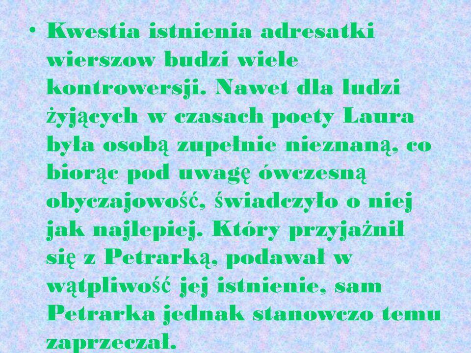 Laura Kobieta, w ktÓrej nieszczes Ś liwie zakochany by Ł petrarka