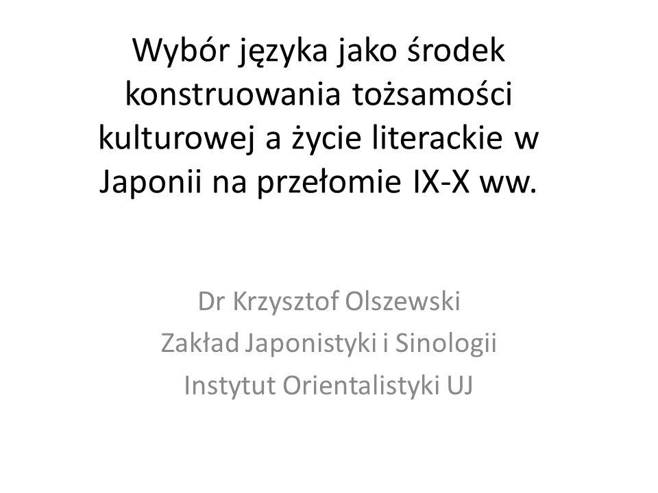 Wybór języka jako środek konstruowania tożsamości kulturowej a życie literackie w Japonii na przełomie IX-X ww.