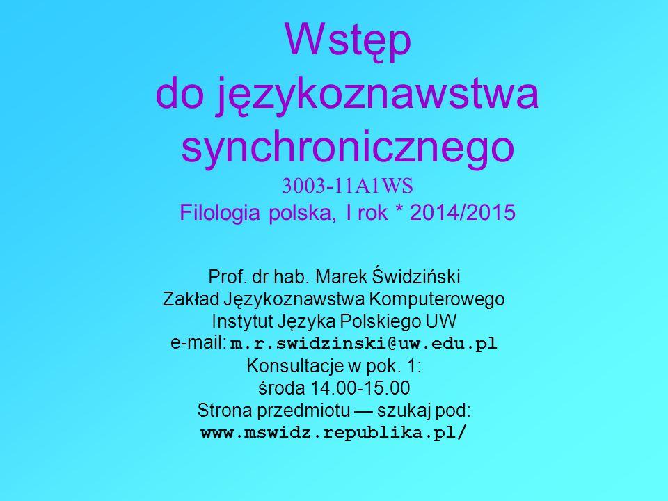Wstęp do językoznawstwa synchronicznego 3003-11A1WS Filologia polska, I rok * 2014/2015 Prof.