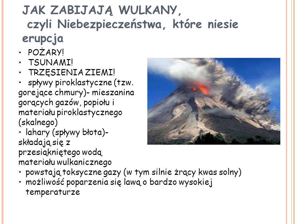 JAK ZABIJAJĄ WULKANY, czyli Niebezpieczeństwa, które niesie erupcja POŻARY! TSUNAMI! TRZĘSIENIA ZIEMI! spływy piroklastyczne (tzw. gorejące chmury)- m