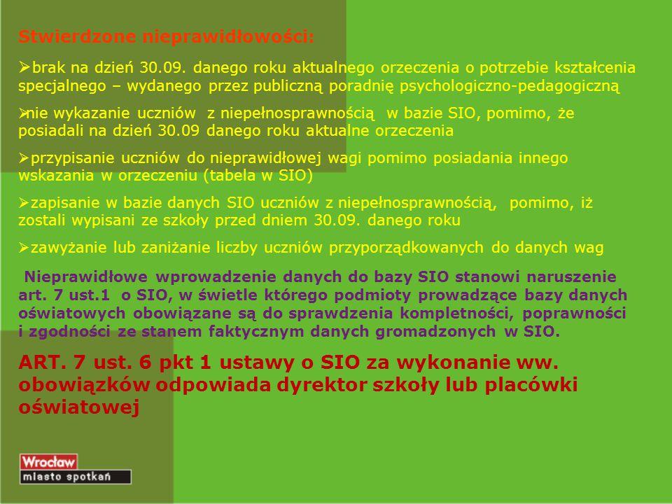 Stwierdzone nieprawidłowości:  brak na dzień 30.09. danego roku aktualnego orzeczenia o potrzebie kształcenia specjalnego – wydanego przez publiczną