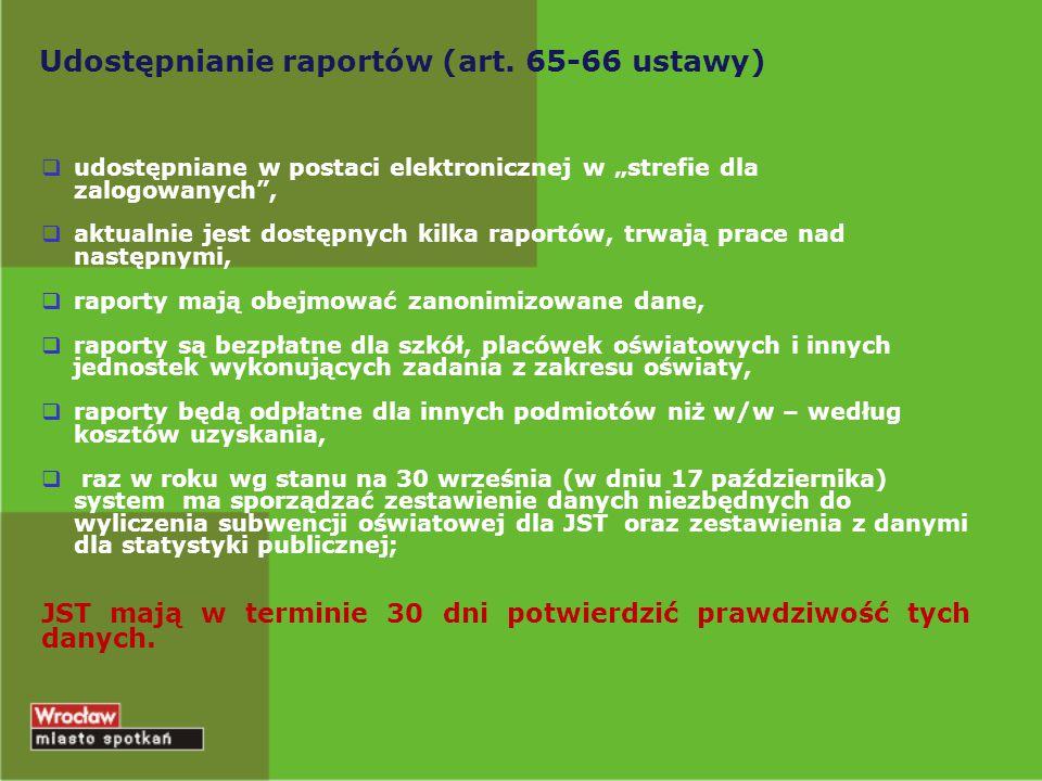 """Udostępnianie raportów (art. 65-66 ustawy)  udostępniane w postaci elektronicznej w """"strefie dla zalogowanych"""",  aktualnie jest dostępnych kilka rap"""