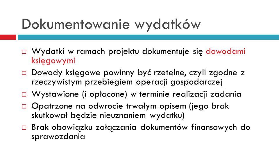 Przykłady dowodów księgowych  faktury VAT;  faktury korygujące;  rachunki;  noty obciążeniowe;  noty korygujące (wraz z dokumentami, których dotyczą);  listy płac;  rachunki do umów zlecenia/o dzieło wraz z obowiązującymi narzutami;  umowy sprzedaży wraz z załączonym dokumentem potwierdzającym poniesienie wydatku dowód wpłaty, wyciąg z rachunku bankowego, polecenie przelewu;  rozliczenie wyjazdów służbowych na podstawie druku delegacji oraz polecenia wyjazdu służbowego