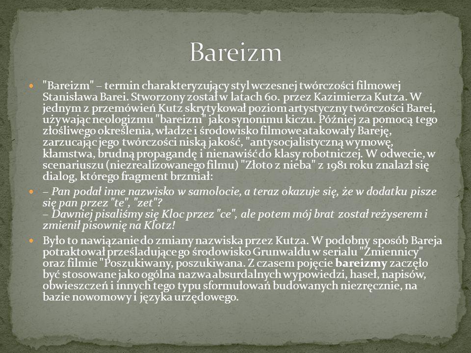 Bareizm – termin charakteryzujący styl wczesnej twórczości filmowej Stanisława Barei.