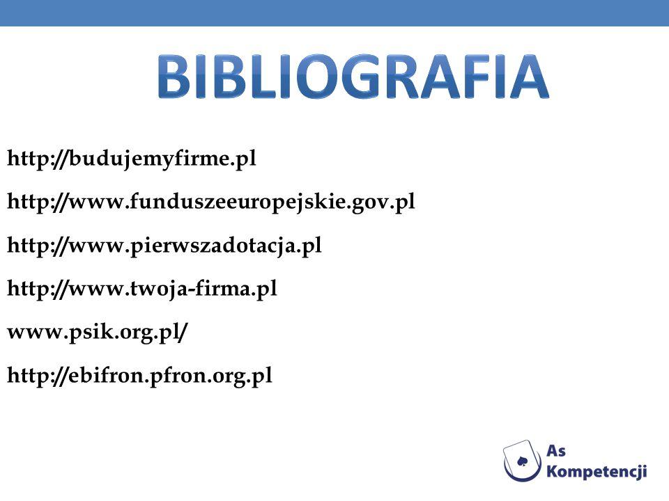 http://budujemyfirme.pl http://www.funduszeeuropejskie.gov.pl http://www.pierwszadotacja.pl http://www.twoja-firma.pl www.psik.org.pl/ http://ebifron.